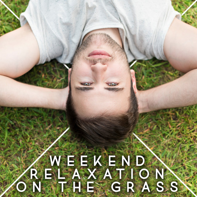 Weekend Relaxation on the Grass - Wonderful Collection of Happy Jazz That Will Make Your Days Off Even Better, Ambient Saxophone and Piano Music, Essential Relaxation Time