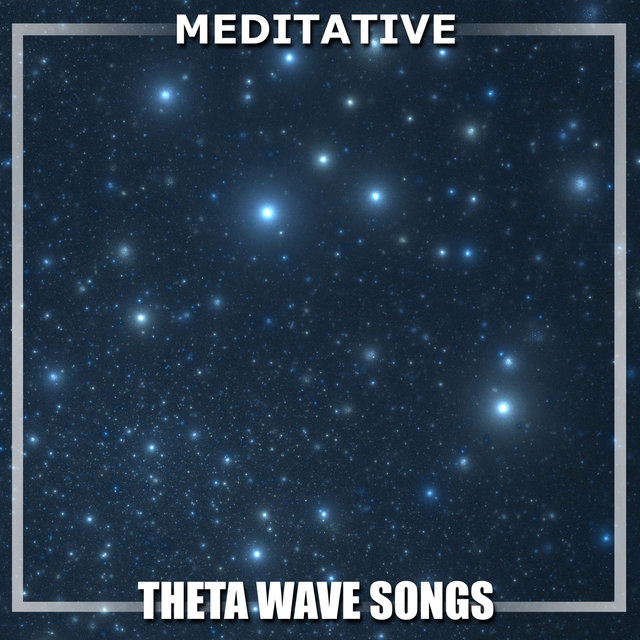 #13 Meditative Theta Wave Songs