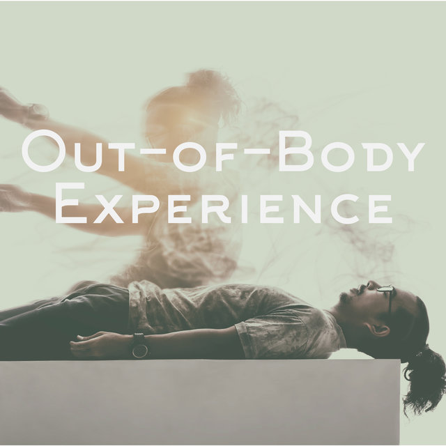 Out-of-Body Experience - Astral Projection Meditation