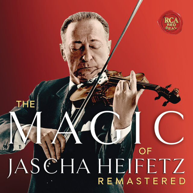 The Magic of Jascha Heifetz (Remastered)