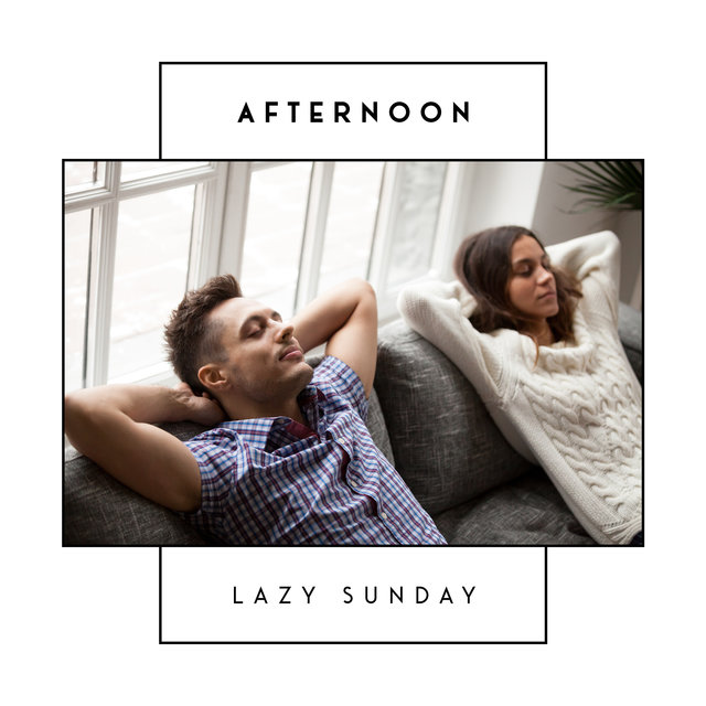 Afternoon Lazy Sunday – Chillout Lounge, Pure Relaxation for Mind and Soul