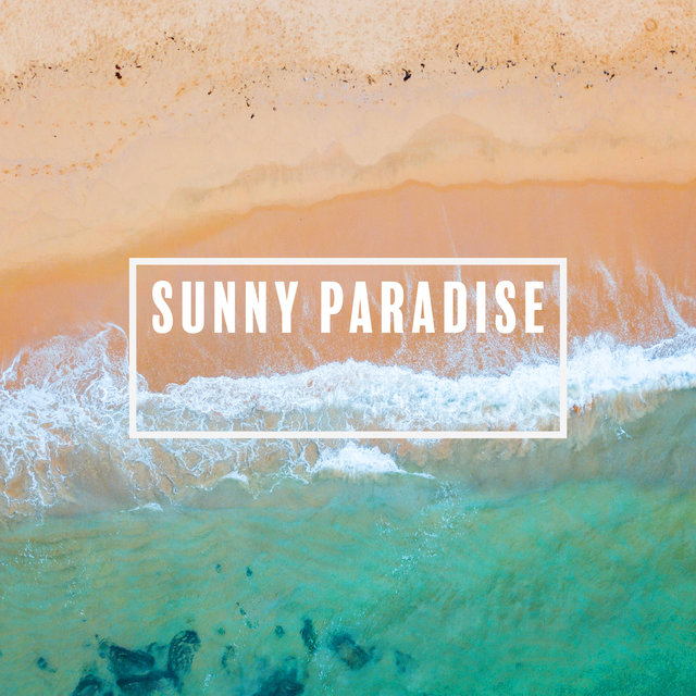 Sunny Paradise: Summer Chillout Music for Vacationers