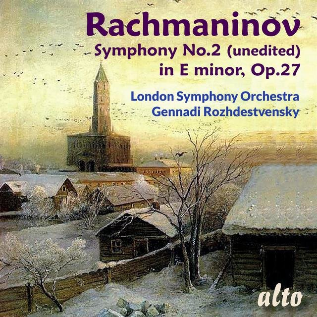 Rachmaninov: Symphony No. 2 in E-Minor (unedited), Op. 27