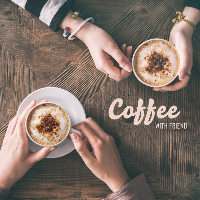 Coffee with Friend – Relaxing Day, Meeting, Coffee Time, Conversation