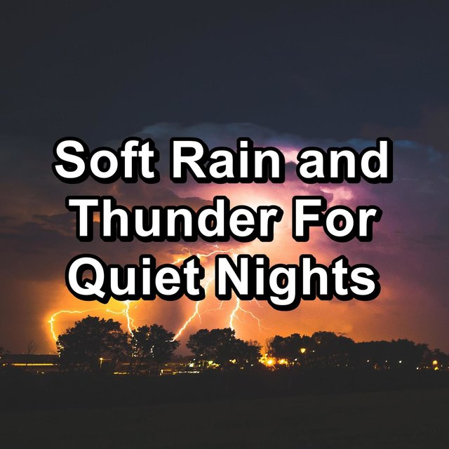 Soft Rain and Thunder For Quiet Nights