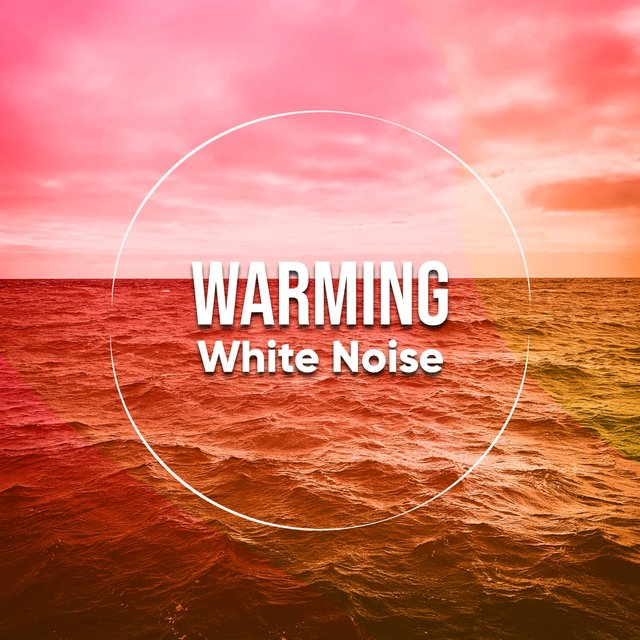 # Warming White Noise
