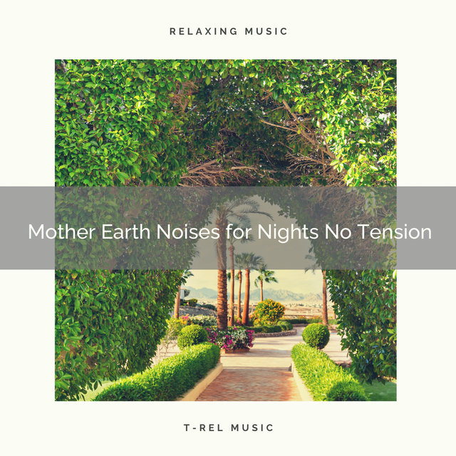 Mother Earth Noises for Nights No Tension