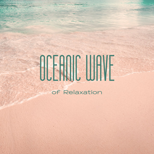 Oceanic Wave of Relaxation - Chill Out After a Long Week with the Soothing Sounds of Nature