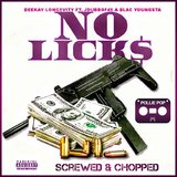 No Licks (Screwed & Chopped) (feat. JDubb of FoFive & Blac Youngsta)