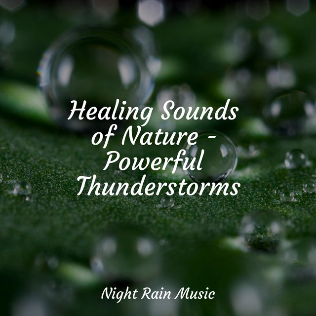 Healing Sounds of Nature - Powerful Thunderstorms