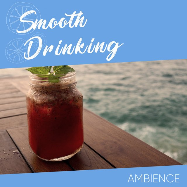 Smooth Drinking Ambience