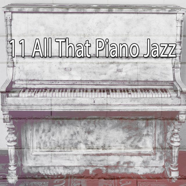 11 All That Piano Jazz