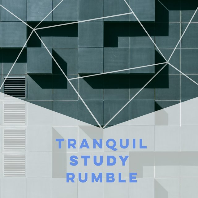 Tranquil Study Rumble