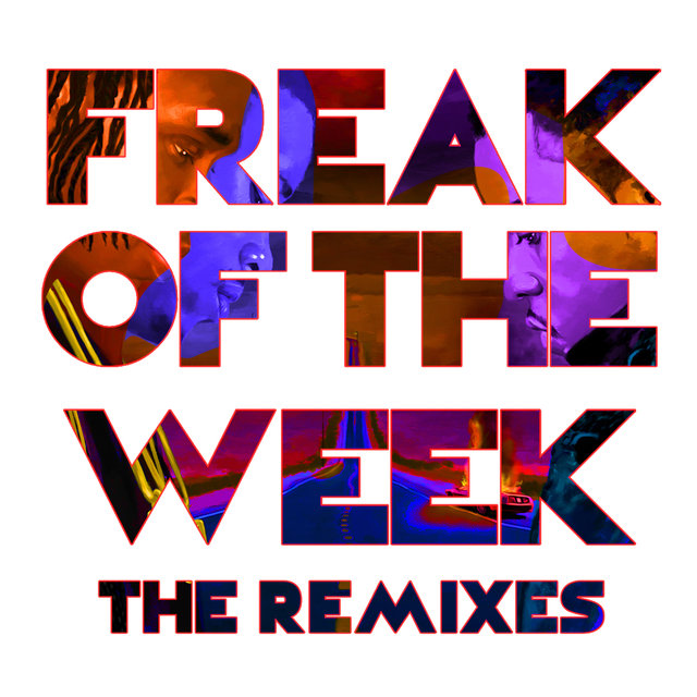 Freak Of The Week (The Remixes)