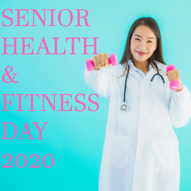 Senior Health & Fitness Day 2020 – Music for Workout