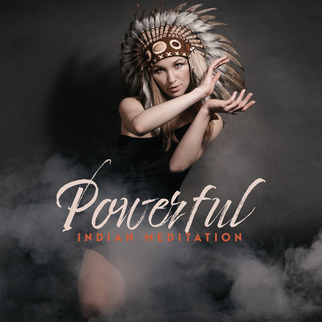 Powerful Indian Meditation – 1 Hour of Ambient Native American Music Collection, Shamanic Prayers and Chants, Tribal Sounds, Deep Concentration, Awaken Your Energy, Calm Spirit