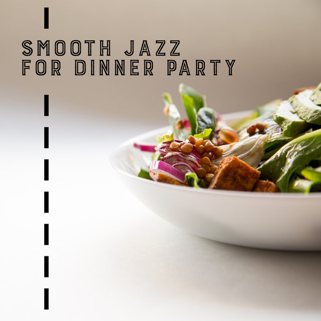 Smooth Jazz for Dinner Party: Instrumental Jazz Music Ambient, Dinner Songs