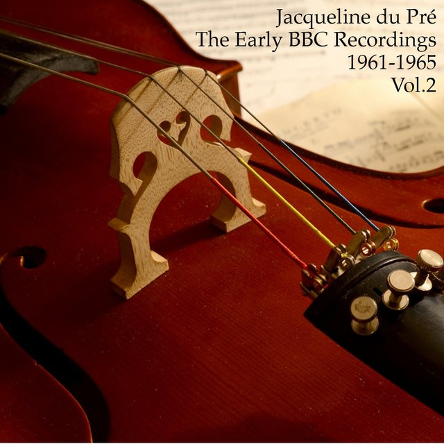 Jacqueline Du Pré: The Early BBC Recordings, 1961-1965 [Vol. 2]