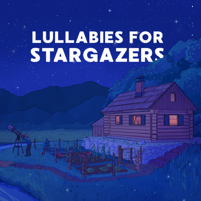 Lullabies For Stargazers