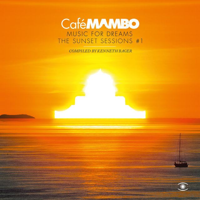 Café Mambo, Music for Dreams: The Sunset Sessions, Vol. 1