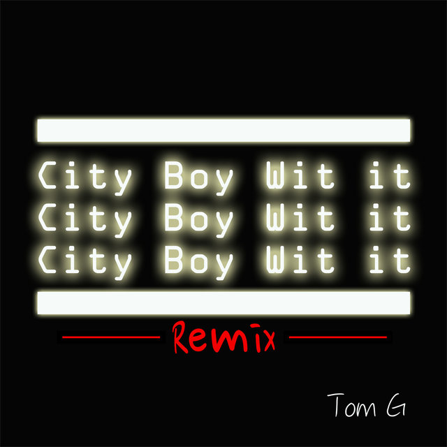 City Boy Wit It ( Remix )