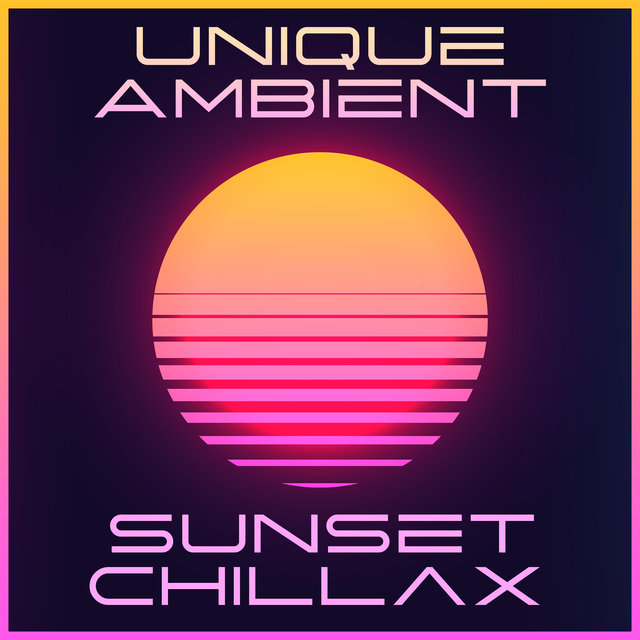 Unique Ambient Sunset Chillax