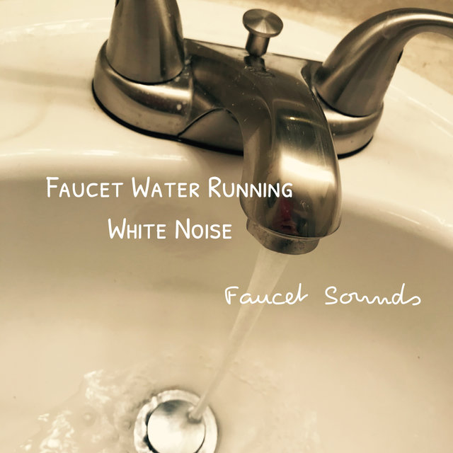 Faucet Water Running White Noise