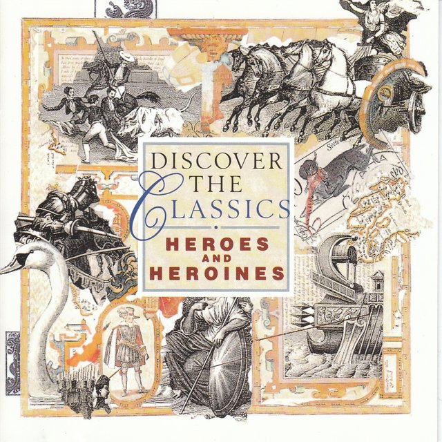 Discover The Classics - Heroes & Heroines