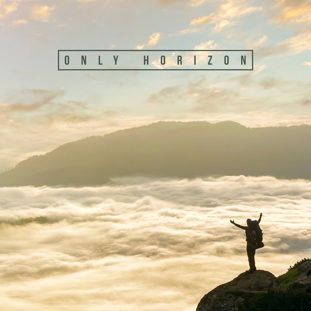 Only Horizon – Deep Chillax, Relaxing Music, Rest