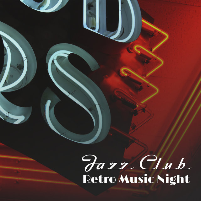 Jazz Club Retro Music Night: Vintage Smooth Jazz Music Mix for Oldschool Party in the Club, Instrumental Piano Vibes