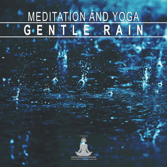 Meditation and Yoga: Gentle Rain