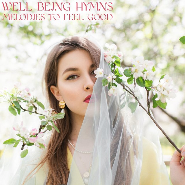 Well Being Hymns (Melodies to Feel Good)