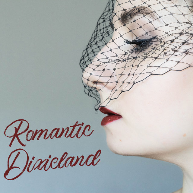 Romantic Dixieland - New Orleans Jazz Full of Love, Date, Couple, Kiss, Together Forever, Dinner by Candlelight