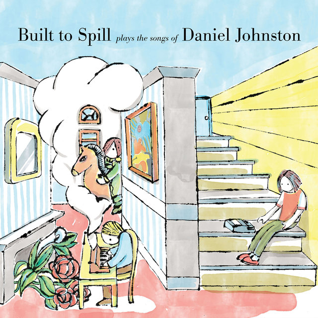 Cover art for album Built to Spill Plays the Songs of Daniel Johnston by Built To Spill