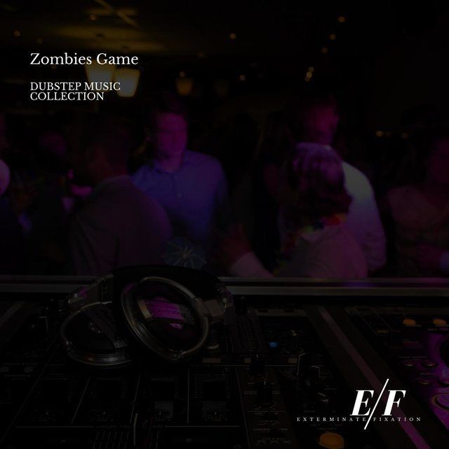 Zombies Game - Dubstep Music Collection
