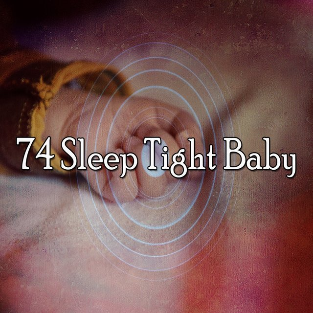 74 Sleep Tight Baby