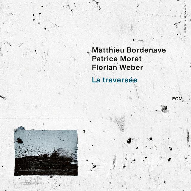 Cover art for album La traversée by Matthieu Bordenave, Patrice Moret, Florian Weber