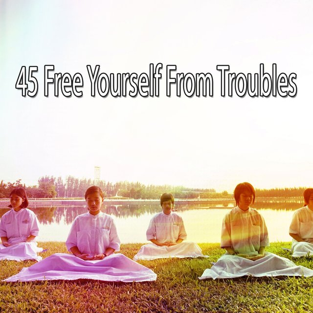 45 Free Yourself from Troubles