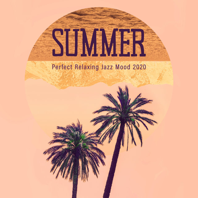 Summer Perfect Relaxing Jazz Mood 2020