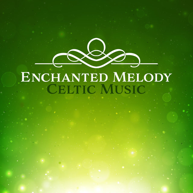 Enchanted Melody – Celtic Music, Harp and Flute Songs, Soothing Relaxation, Beautiful Dreams, Mystic Meditation