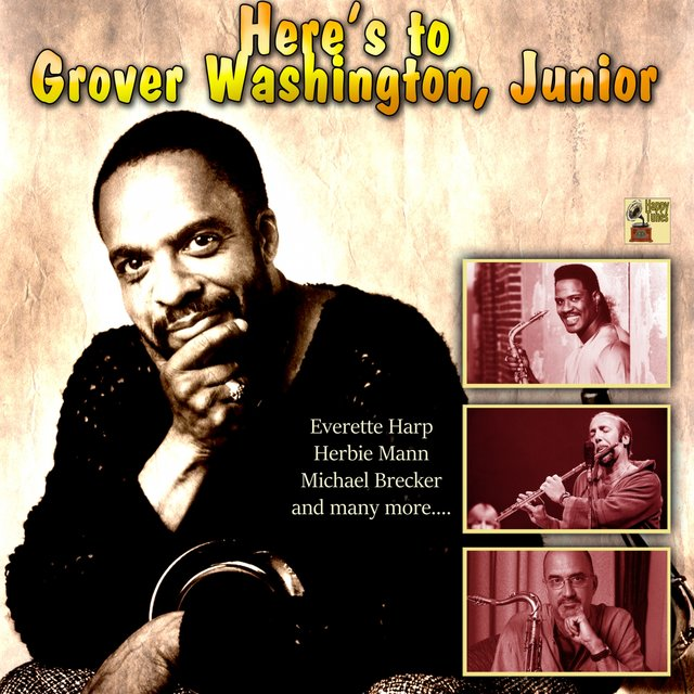 Here's to Grover Washington, Junior