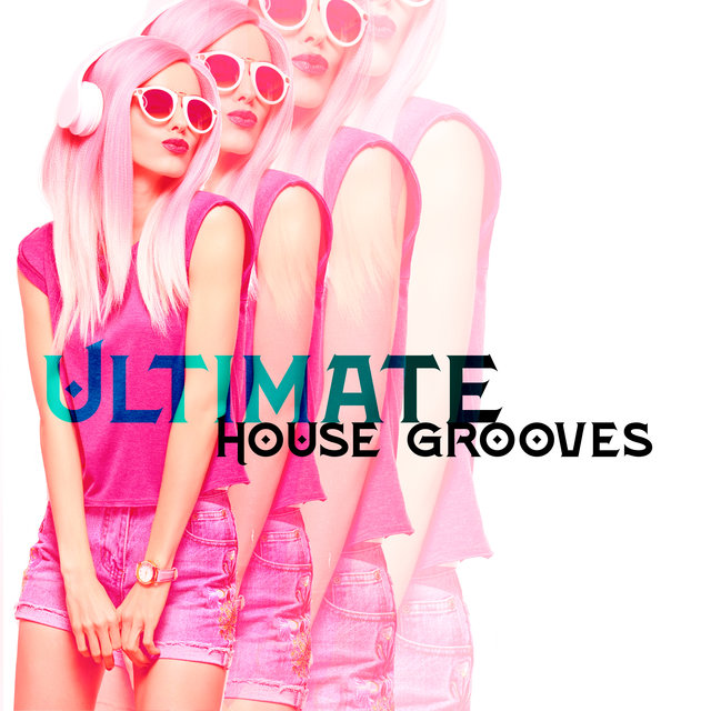 Ultimate House Grooves: Energetic Chillout Music for Crazy Parties