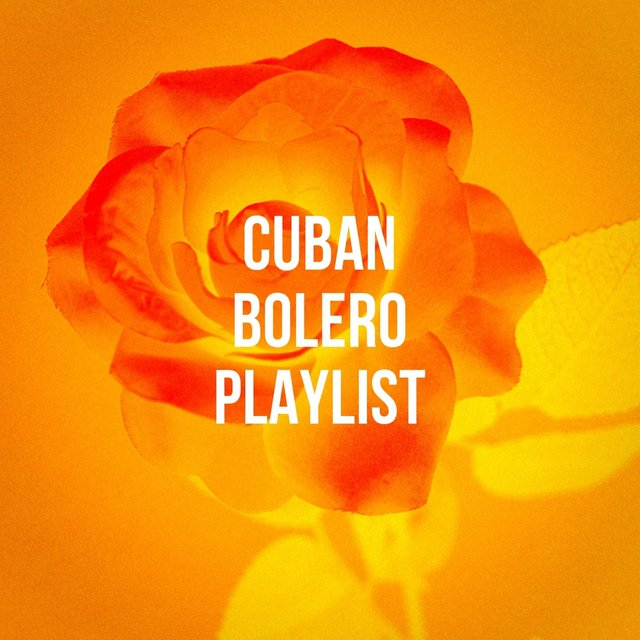 Cuban Bolero Playlist