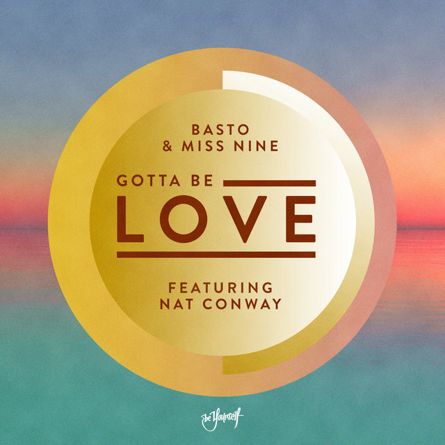 Gotta Be Love (feat. Nat Conway)
