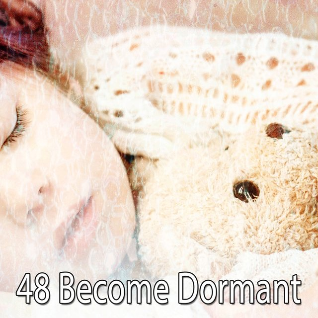 48 Become Dormant