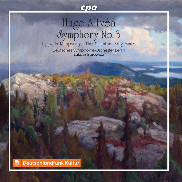 Alfvén: Symphony No. 3 in E Major, Uppsala Rhapsody & The Mountain King Suite