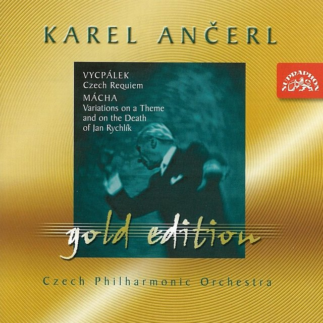Ančerl Gold Edition 21. Vycpálek: Czech Requiem - Mácha: Variations for Orchestra on the Theme and Death of Jan Rychlík