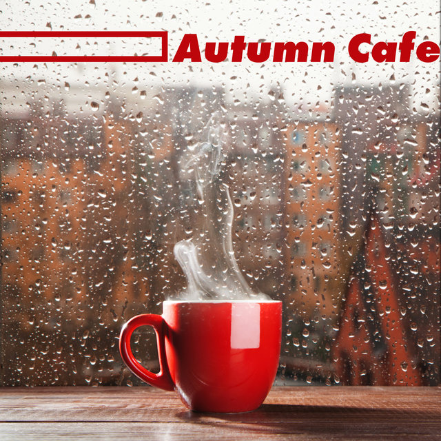 Autumn Cafe: Chill Background Music for Chilly Autumn Days 2020