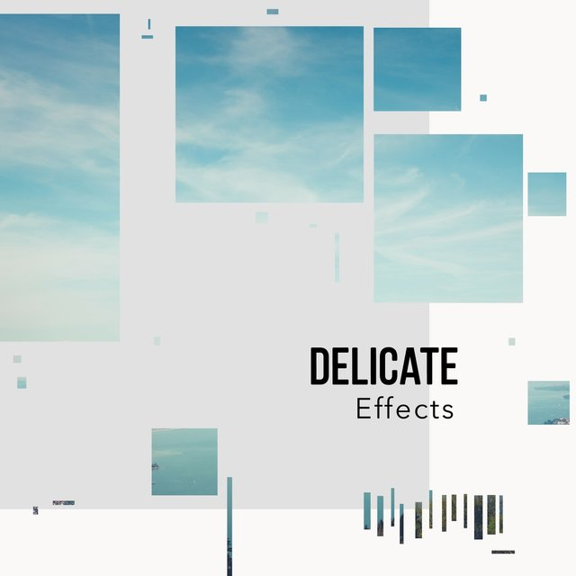 # 1 Album: Delicate Effects