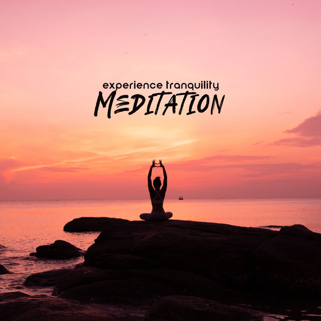 Experience Tranquility Meditation – Collection of Ambient New Age Melodies for Deep Contemplations